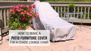 Patio Furniture Lounge Chair How To Make A Patio Furniture Cover For A Chaise Lounge Chair