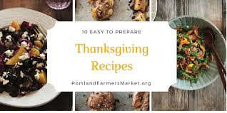 portland farmers market ten easy thanksgiving recipes from the