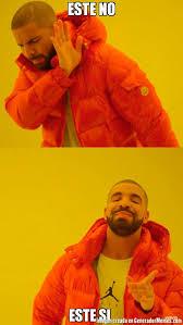 Meme Este - este no este si meme de drake hotline imagenes memes generadormemes