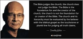 timothy keller quote the bible judges the church the church does
