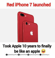 Iphone 10 Meme - red iphone 7 launched took apple 10 years tofinally be like an apple