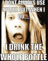 Nyquil Meme - nyquil problems