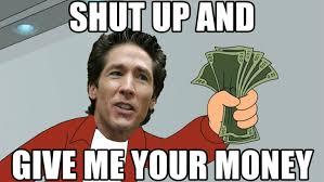 Mo Money Meme - joel osteen mo jesus mo money wwjdw