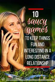 10 saucy long distance relationship games to keep things fun and