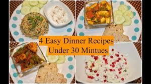Dinner Easy Ideas 4 Easy Indian Dinner Recipes Under 30 Minutes 4 Quick Dinner
