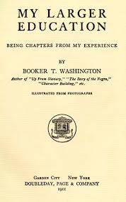 booker t washington my larger education being chapters from my