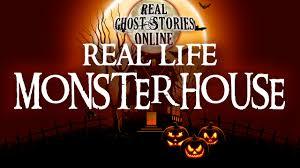 Halloween Monster House Real Life Monster House Real Ghost Stories Online