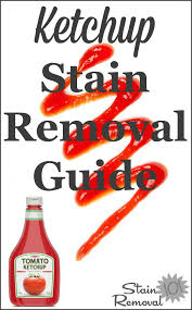 Mayonnaise Stain Removal Guide Mayonnaise Upholstery And Household Ketchup Stain Removal Guide