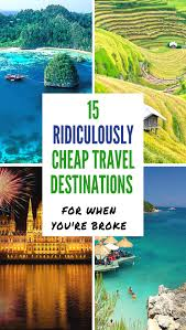 15 ridiculously cheap travel destinations for when you 39 re broke