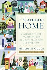 the catholic home celebrations and traditions for holidays feast