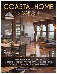 coastal home u0026 garden magazine fall winter 2017 u2014 tpg inc