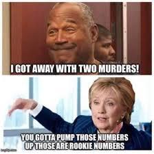 Murderer Meme - hillary clinton the murderer hillaryforprison