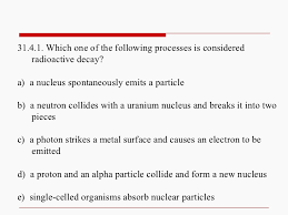ch 31 nuclear physics and radioactivity
