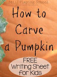 how to carve a pumpkin writing prompt still playing