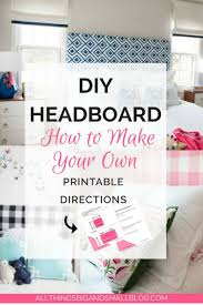 diy headboard directions for twin full queen and king beds