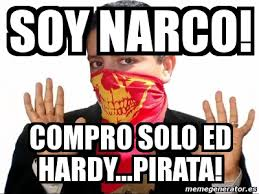 Ed Hardy Meme - meme personalizado soy narco compro solo ed hardy pirata 1076841