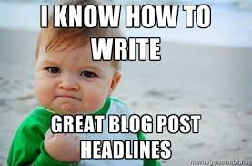 Why Would You Post That Meme - would you like to write great blog post headlines opensourcevarsity