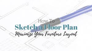 space planning how to sketch a floor plan