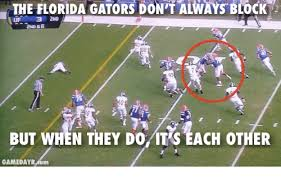 Funny Florida Gator Memes - the florida gators don t always block uf 2nd 6 but when they do mts