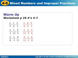 4 6 mixed numbers and improper fractions course 1 warm up warm up