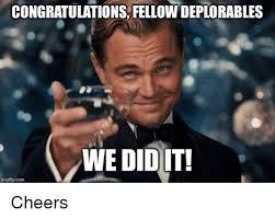 Funny Congratulations Meme - congratulations fellow deplorables we did it img flip com cheers