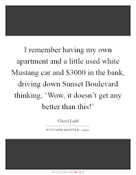 mustang car quotes i remember my own apartment and a used white
