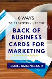 back of business cards 6 ways to creatively use the back of business cards for marketing