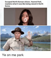 North Korean Memes - escaped north korean citizen yeonmi park explains what it was like