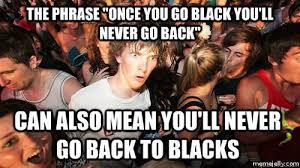 Once You Go Black You Re A Single Mom Meme - new diagnosis that may help some daters