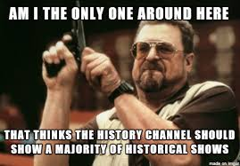 History Channel Meme - after seeing good guy history channel with almost upvotes meme guy