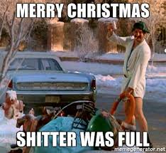 Merry Christmas Meme Generator - merry christmas shitter was full cousin eddie meme generator
