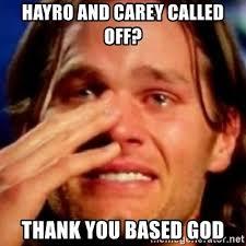 Thank You Based God Meme - hayro and carey called off thank you based god basedbrady meme