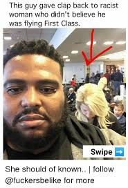 Racist Memes - this guy gave clap back to racist woman who didn t believe he was
