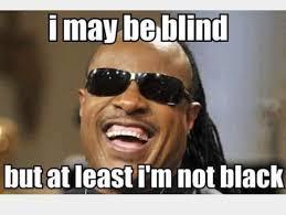 Man Meme - the blind man meme by markmatney1998 memedroid
