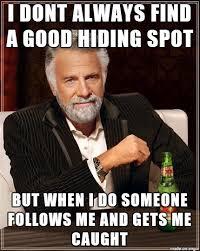 Hide And Seek Meme - playing hide and seek as a kid memes