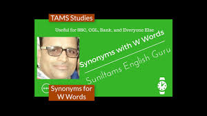 useful synonyms synonyms for w words suniltams english guru youtube