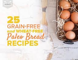 Paleo Bread Recipe Bread Machine 25 Magnificent Grain And Wheat Free Paleo Bread Recipes