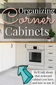 how to organize corner kitchen cabinets how to organize corner cabinets