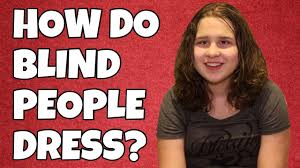 How Do People Get Blind How Do Blind People Get Dressed Convos With Julia Ep 6 Youtube