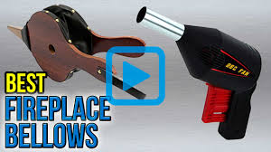 top 6 fireplace bellows of 2017 video review