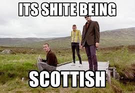 Scottish Meme - shite being scottish meme generator
