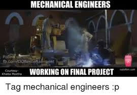 Mechanical Engineer Meme - 25 best memes about mechanical engineer mechanical engineer