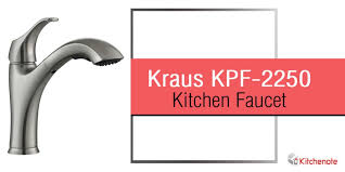 review of kitchen faucets kraus kpf 2250 pull out kitchen faucet in depth review