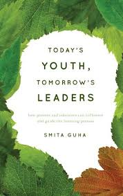 today s today s youth tomorrow s leaders how parents and educators can