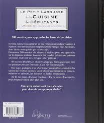 petit larousse cuisine des d utants amazon fr petit larousse cuisine des débutants collectif livres