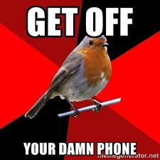 Get Off The Phone Meme - 22 best get off my phone images on pinterest background images