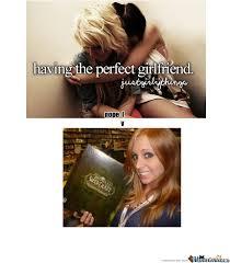 Perfect Girlfriend Meme - perfect girlfriend by recyclebin meme center