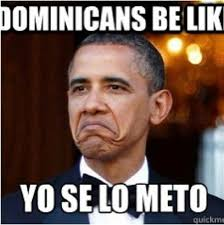 Funny Dominican Memes - dominican be like dominicans sayings pinterest latina