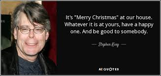 stephen king quote it s merry at our house whatever it