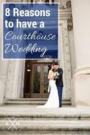 courthouse wedding ideas best 25 courthouse wedding ideas on courthouse